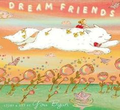 """Dream Friends:  The illustrations and beginning of the story reminded me a little of """"My Neighbor Totoro"""".  Overall, this story was a good segue into making new friends at a new school and the power and importance of imagination."""