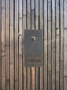 maderadearquitecto:    Atelier Zumthor / Peter Zumthor