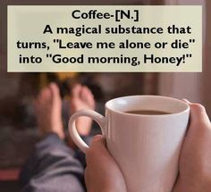 Definition of Coffee Quotes To Live By, Me Quotes, Funny Quotes, Funny Memes, It's Funny, Quotable Quotes, Freaking Hilarious, Funniest Quotes, Mugs
