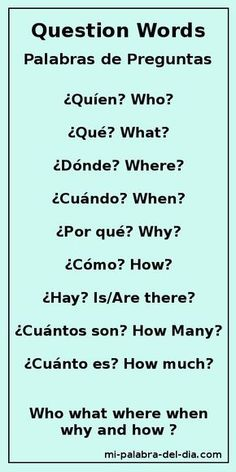 Question words ~ who, what, where, when, why & how? Common Spanish Words, Spanish Help, Learn To Speak Spanish, Spanish English, Spanish Lessons, English Words, English Lessons, Learn English, Spanish Question Words