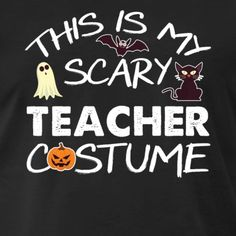 This Is My Scary Teacher Costume - Men's Premium T-Shirt Teacher Costumes, Usa Holidays, Halloween 2018, Trick Or Treat, Scary, Fancy, Celebrities, T Shirt, Supreme T Shirt