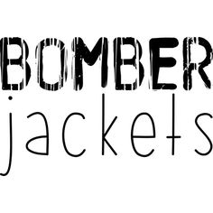 Bomber Jackets text ❤ liked on Polyvore featuring text, bomber jackets, quotes, words, phrase and saying