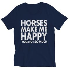 Limited Edition - Horses Makes Me Happy You, Not So Much – DilyDalee