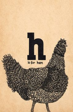 H is for... hen (Yep, that's me! love this!)