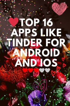 Top 16 Apps Like Tinder for Android and iOS
