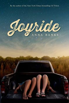 Joyride by Anna Banks • June 2, 2015 • Feiwel & Friends https://www.goodreads.com/book/show/22718685-joyride #FierceReads