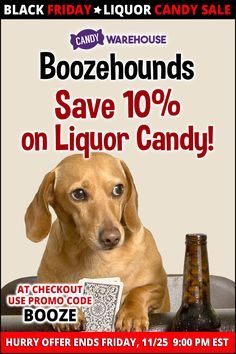 For a limited time only, our liquor candy is 10% off!  Happy Black Friday everybody:  Pssst.... Our Black Friday Sale is on! http://www.candywarehouse.com/flavors/liquor-candy/
