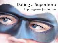 fun improv games with a superhero theme to play at a party or drama workshop