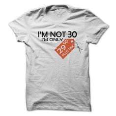 """[Hot tshirt name font] Im not 30 Im only 29.95 tax  Order Online  T-shirt with slogan """"Im not 30 Im only 29.95 plus tax""""  Tshirt Guys Lady Hodie  SHARE TAG FRIEND Get Discount Today Order now before we SELL OUT  Camping as leo tshirt limited edition im not 30 not 30 im only online"""