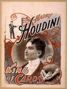 Harry Houdini, King of Cards. Vintage Harry Houdini poster, This poster shows magician Harry Houdini performing card tricks. Vintage Circus Posters, Vintage Advertising Posters, Vintage Travel Posters, Vintage Advertisements, Vintage Ads, Creepy Vintage, Vintage Carnival, Vintage Type, Vintage Italian