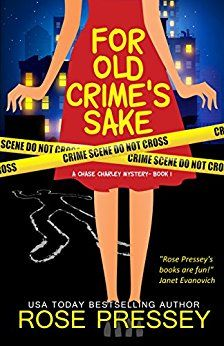 For Old Crime's Sake (Chase Charley Mystery Book 1) by [Pressey, Rose]