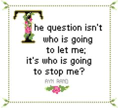 The Question Isn't Who Is Going To Let Me by WhatSheSaidStitches