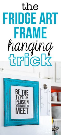 """Don't keep the free printables and quotes you """"PIN"""" for inspiration only on your Pinterest boards. Print them and hang them decoratively on your fridge using this idea.  It is easy!"""