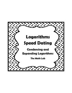 """Logarithm Properties Speed Dating Activity - Get your students excited about logarithms with this math version of speed dating. They """"date"""" by working through each others condensing and expanding logarithm problems. High School Activities, School Resources, Teacher Resources, Math Activities, Math School, School Fun, Middle School, School Ideas, Math Classroom"""
