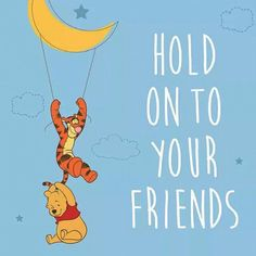 Pooh et Tigger Cute Winnie The Pooh, Winnie The Pooh Quotes, Winnie The Pooh Friends, Bff Quotes, Disney Quotes, Motivational Quotes, Funny Quotes, Pooh Bear, Tigger