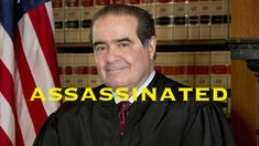 BREAKING: NEW EVIDENCE SUGGESTS JUSTICE SCALIA WAS ASSASSINATED