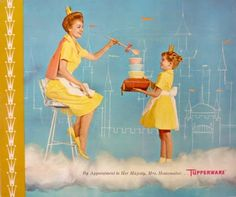 By Appointment to Her Majesty, Mrs. Homemaker... Tupperware.