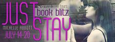 Musings Of Immortals.: Book Highlight : Just Stay by Michelle Abbott
