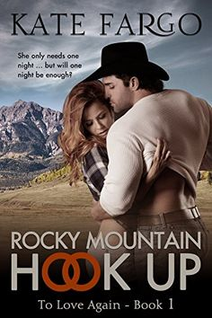 Rocky Mountain Hook Up: Contemporary Western Romance (To Love Again Book 1) by Kate Fargo http://www.amazon.com/dp/B00YJIRIH2/ref=cm_sw_r_pi_dp_gX.Xvb07FRDEE
