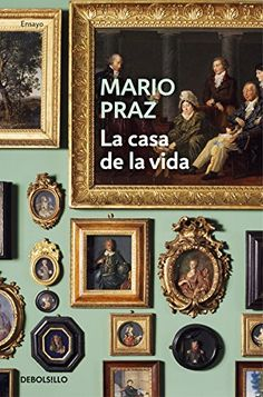 Buy La casa de la vida by Mario Praz and Read this Book on Kobo's Free Apps. Discover Kobo's Vast Collection of Ebooks and Audiobooks Today - Over 4 Million Titles! Mario, Gallery Wall, Frame, Bookstores, Libraries, Home Decor, Palazzo, Book Covers, Free Apps