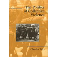 """The Politics of Collective Violence"" von Charles Tilly"