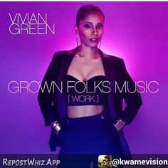 One of my favorite songs from my sister @iamviviangreen #GrownFolksMusic #WORK - This single is everything.