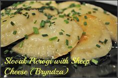 "Slovak Pierogi with Bryndza - My Dad made a HUGE pot of these for my Mom right after they got married and she still cannot stomach to eat any! More for me, I say! Dad pronounced them ""pea-dou-hah"", so says Mom. Wish he was still around to make some for me."