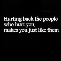 Don't seek revenge. Don't be a hypocrite.