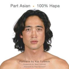 "Part Asian 100% Hapa. I love this, NOT! Hapa is indeed a Hawaiian word meaning part HAWAIIAN! The over-confident author has dismissed the Hawaiian original word as, ""Once a derogatory label derived from the Hawaiian word for ""half,"" Hapa has since been embraced as a term of pride by many whose mixed racial heritage includes Asian/Pacific."" I'm pretty sure this person has NO IDEA how to read Hawaiian so how would he know what HAPA meant originally? Also hapa means: part or mixed!"