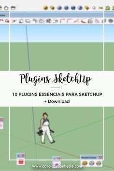 10 plugins essenciais para SketchUp. Leia mais: http://carolcantanhede.com/10-plugins-essenciais-para-sketchup
