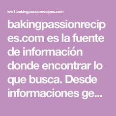 bakingpassionrecipes.com es la fuente de información donde encontrar lo que busca. Desde informaciones generales hasta temas más concretos y específicos, en bakingpassionrecipes.com lo encontrará todo. ¡Le deseamos una búsqueda exitosa!
