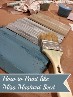 MISS MUSTARD SEED PAINTING CLASS: HOW TO MIX MILK PAINT & THREE AMAZING FINISHES