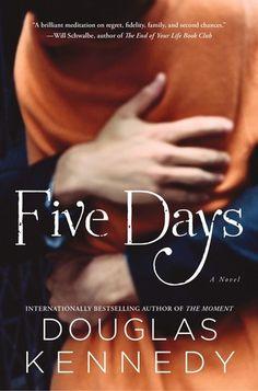 Five Days.  By Douglas Kennedy.  Call # MCN F KEN