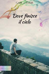 """I miei sogni tra le pagine: Pensieri e riflessioni su """"DOVE FINISCE IL CIELO"""" ..."""