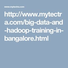 http://www.mytectra.com/big-data-and-hadoop-training-in-bangalore.html