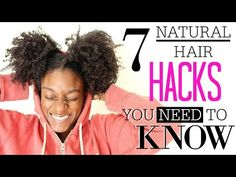7 Natural Hair Hacks YOU NEED TO KNOW - YouTube