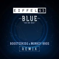 PREVIEW: Eiffel 65 - Blue (Da Ba Dee) BOOSTEDKIDS & Monkey Bros Official Remix by BOOSTEDKIDS on SoundCloud