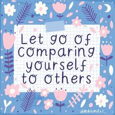 Action For Happiness, Comparing Yourself To Others, You Are Enough, Healing Quotes, The Way You Are, Happy Thoughts, Letting Go, Inspirational Quotes, Positivity