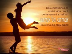 Das coisas boas da minha vida… você certamente é a melhor! Amo te amar! Um ótimo dia meu amor!