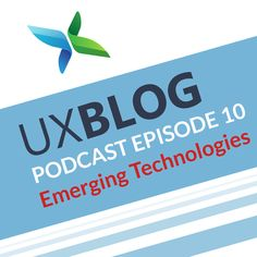 UX and Emerging Technologies