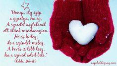 Edda dalszöveg az ünnepekről. A kép forrása: Napi Boldogság Winter Christmas, Xmas, Holiday Crafts, Scrapbook, Cards, Advent, Wallpapers, Photos, Quotation