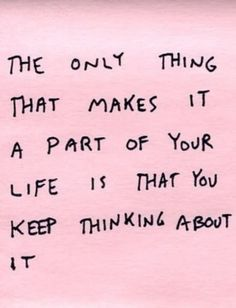 thinking, don't over do it!!! Sweating the small stuff it's all small stuff..