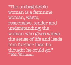 The unforgettable woman quote by Walt Whitman