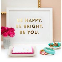 be happy be bright be you print
