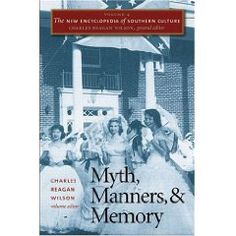 """""""This volume...addresses the cultural, social, and intellectual terrain of myth, manners, and historical memory in the American South. Evaluating how a distinct southern identity has been created, recreated, and performed through memories that blur the line between fact and fiction, this volume paints a broad, multihued picture of the region seen through the lenses of belief and cultural practice."""""""