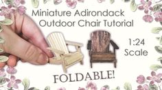 tutorial: 1/24th scale Adirondack outdoor chair