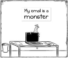 My email is a monster