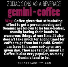 Zodiac signs as a beverage - Gemini, Coffee. All About Gemini, Gemini Life, Gemini And Cancer, Taurus And Gemini, Aquarius, Gemini Quotes, Zodiac Signs Gemini, My Zodiac Sign, Zodiac Facts