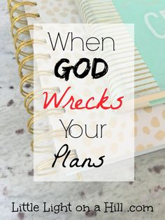 Making plans for your life is never a bad thing. Unless of course God has…