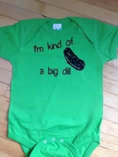 Funny Pickle I'm Kind of a Big Dill Baby Onesie- Pick Your Color. Pick Your Size. on Etsy, $13.00